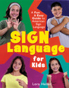 Sign Language for Kids: A Fun  Easy Guide to American Sign Language