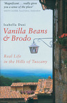 Vanilla Beans & Brodo: Real Life in the Hills of Tuscany