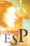 Develop Your ESP: A Quick & Easy Way to Become Psychic