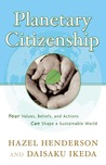 Planetary Citizenship: Your Values, Beliefs and Actions Can Shape A Sustainable World