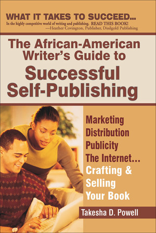 The African American Writer's Guide to Successful Self Publis... by Takesha D. Powell