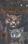 The Nine Lives of Romeo Crumb: Life One