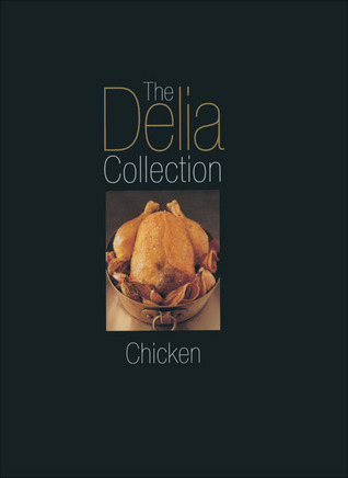 TheDelia Collection, Chicken by Smith, Delia ( Author ) ON Oct-02-2003, Hardback
