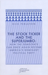 The Stock Ticker and the Superjumbo: How the Democrats Can Once Again Become America's Dominant Political Party