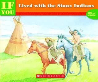 If You Lived With The Sioux Indians (...If You)