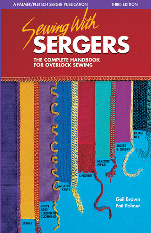 Sewing with Sergers by Gail Brown