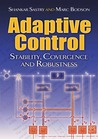 Adaptive Control: Stability, Convergence and Robustness
