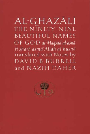 Al-Ghazali on the Ninety-nine Beautiful Names of God by أبو حامد الغزالي