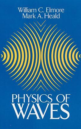 Physics of Waves by William C. Elmore