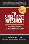 The Single Best Investment: Creating Wealth with Dividend Growth