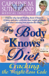 "The Body ""Knows"" Diet: Cracking the Weight-Loss Code"