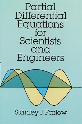 Partial Differential Equations for Scientists and Engineers by Stanley J. Farlow