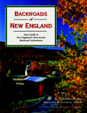 Backroads of New England: Your Guide To New England's Most Scenic Backroad Adventures