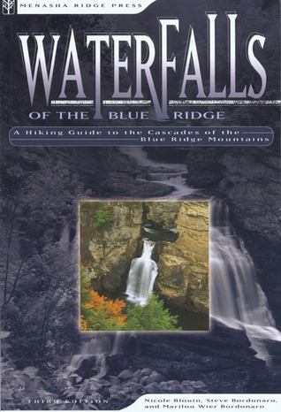 Waterfalls of Blue Ridge: A Hiking Guide to the Cascades of the Blue Ridge Mountains