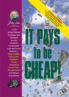Jerry Baker's It Pays to Be Cheap!: 1,973 of the Niftiest, Swiftiest, and Thriftiest Secrets on Earth for Spendin' Less and Savin' More on . . . Food, Clothes, Electronics, Furniture, Travel, Household Goods, Pets, Personal Care, and Almost Everything!