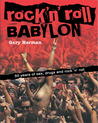 Rock 'n' Roll Babylon: 50 Years of Sex, Drugs and Rock 'n' Roll