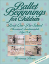 Ballet Beginnings for Children: Pre-School Movement Fundamentals for Ages 3 and 4