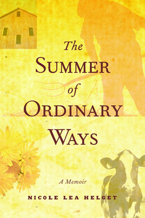 The Summer of Ordinary Ways by Nicole Helget