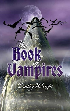 The Book of Vampires by Dudley Wright