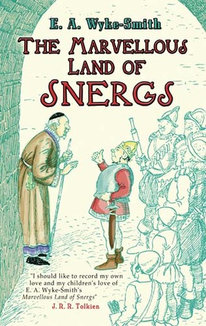 The Marvellous Land of Snergs by E.A. Wyke-Smith