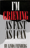 I'm Grieving as Fast as I Can: How Young Widows and Widowers Can Cope and Heal