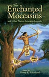 The Enchanted Moccasins and Other Native American Legends (Dover Children's Classics)