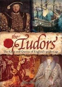 The Tudors The Kings And Queens Of England's Golden Age (Coleção História Viva #5)