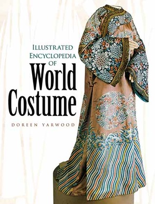 Illustrated Encyclopedia of World Costume by Doreen Yarwood