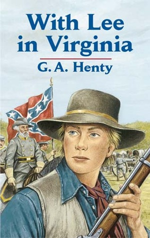 With Lee in Virginia by G.A. Henty