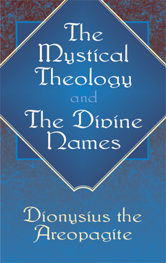 The Mystical Theology/The Divine Names