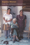 Zapotec Women: Gender, Class, and Ethnicity in Globalized Oaxaca