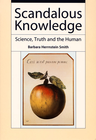 Scandalous Knowledge: Science, Truth, and the Human (Science and Cultural Theory)