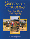 Successful Schooling: Train Your Horse with Empathy