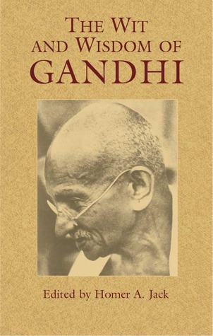 The Wit and Wisdom of Gandhi by Mahatma Gandhi — Reviews ...