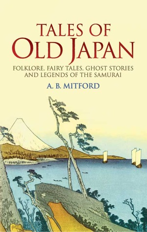 Image result for Tales of Old Japan: Folklore, Fairy Tales, Ghost Stories and Legends of the Samurai