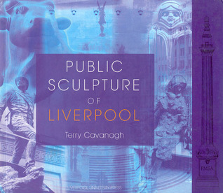 Public Sculpture of Liverpool by Terry Cavanagh