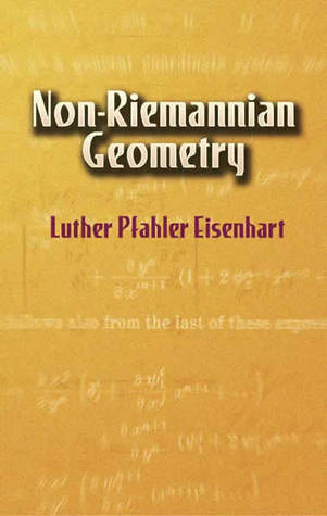 Non-Riemannian Geometry by Luther Pfahler Eisenhart