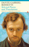 Selected Poems and Translations: Dante Gabriel Rossetti
