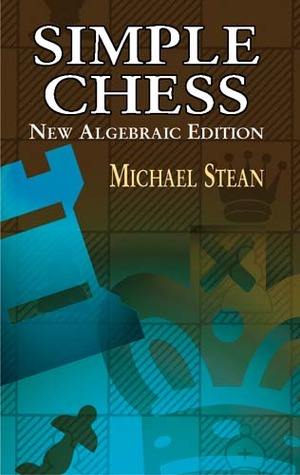 Simple Chess by Michael Stean