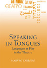 Speaking in Tongues: Languages at Play in the Theatre