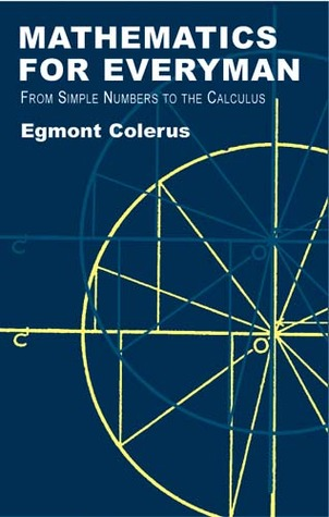 Mathematics for Everyman by Egmont Colerus