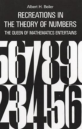 Recreations in the Theory of Numbers by Albert H. Beiler