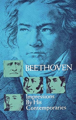 Beethoven: Impressions by His Contemporaries