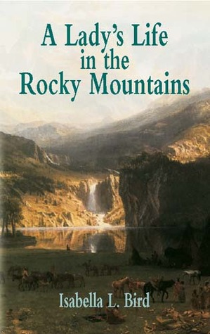 A Lady's Life in the Rocky Mountains (The Western Frontier Library ...