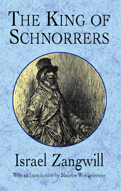 The King of Schnorrers by Israel Zangwill