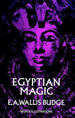 Egyptian Magic by E.A. Wallis Budge