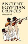 Ancient Egyptian Dances by Irena Lexova