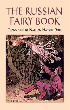 The Russian Fairy Book by Nathan Haskell Dole