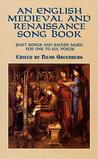 An English Medieval and Renaissance Song Book: Part Songs and Sacred Music for One to Six Voices