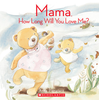 Mama, How Long Will You Love Me? by Anna Pignataro